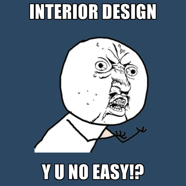 interior-design-y-u-no-easy[1]