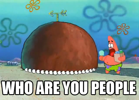 Who+Are+You+People+-+Patrick+Star[1]