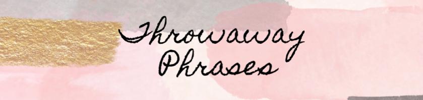 Throwaway Phrases DEC title